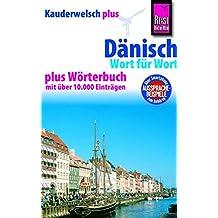 Reise Know-How Sprachführer Dänisch - Wort für Wort plus Wörterbuch: Kauderwelsch-Band 43+