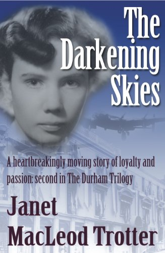 THE DARKENING SKIES: A heartbreakingly moving story of loyalty and passion (The Durham Trilogy Book 2)