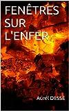 FENÊTRES SUR L'ENFER (intégrale) (French Edition)