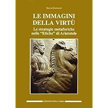 Le immagini della virtù. Le strategie metaforiche nelle «Etiche» di Aristotele