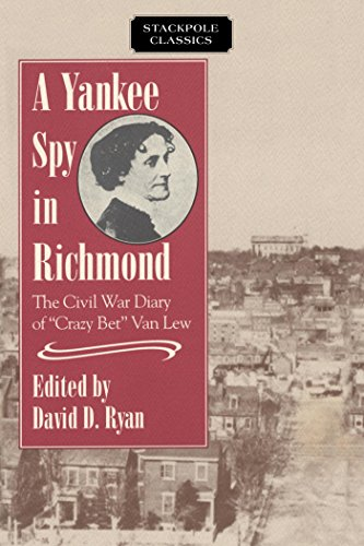 A Yankee Spy in Richmond: The Civil War Diary of