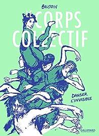 Le Corps collectif: Danser l'invisible par Edmond Baudoin