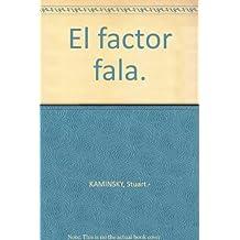 El factor fala. [Tapa blanda] by KAMINSKY, Stuart.-