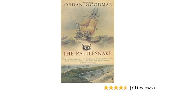 The Rattlesnake A Voyage Of Discovery To Coral Sea By Jordan Goodman 2005 03 17 Amazoncouk Books