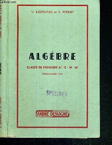 algebre classe de premiere A' - C - M - M' Programme 1961