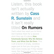On Rumors: How Falsehoods Spread, Why We Believe Them, and What Can Be Done by Cass R. Sunstein (10-Mar-2014) Paperback