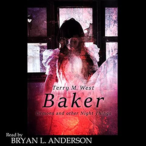 Baker: Demons and Other Night Things: The Magic Now Series, Book 3