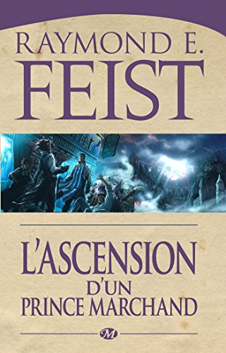 L'Ascension d'un prince marchand: La Guerre des Serpents, T2 par Raymond E. Feist