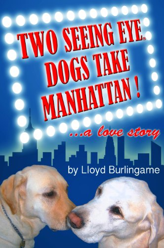 Two Seeing Eye Dogs Take Manhattan!...a love story (English Edition)