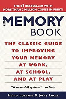 The Memory Book: The Classic Guide to Improving Your Memory at Work, at School, and at Play de [Lorayne, Harry, Lucas, Jerry]