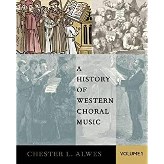 [(A History of Western Choral Music: Volume 1)] [Author: Chester Alwes] published on (June, 2015)