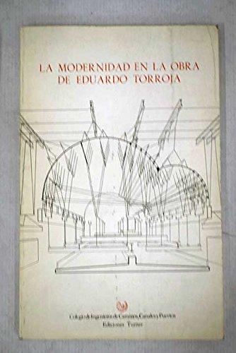 La modernidad en la obra de Eduardo torroja