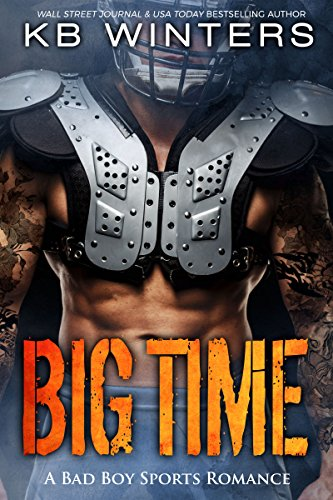 Big Time: A Bad Boy Single Dad Sports Romance por Kb Winters