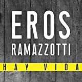 Eros Ramazzotti | Formato: Música MP3Del álbum:Hay VidaDescargar: EUR 1,29