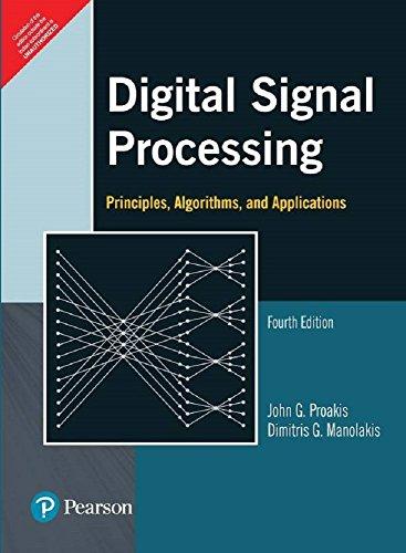 Digital Signal Processing: Principles, Algorithms, and Applications, 4e