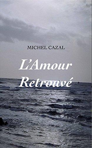 L'Amour Retrouvé par Michel Cazal