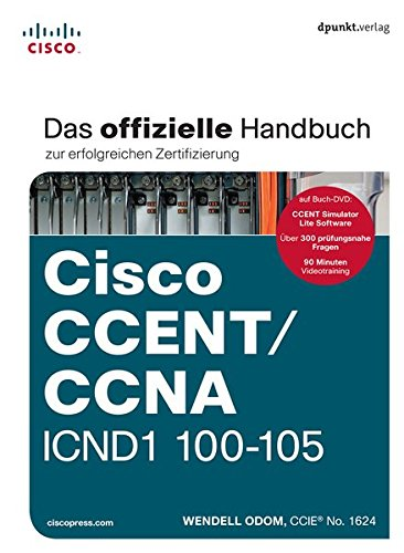 Cisco CCENT/CCNA ICND1 100-105: Das offizielle Handbuch zur erfolgreichen Zertifizierung