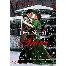 Um Natal com Amor: Um conto da série Libertinos (Portuguese Edition)