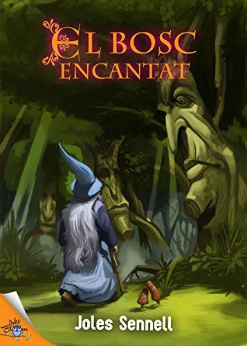 El bosc encantat (Catalan Edition) por Josep Albanell
