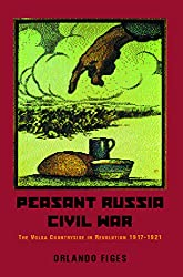 Peasant Russia, Civil War: 1917-1921: The Volga Countryside in Revolution, 1917-21