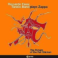 Riccardo Fassi Tankio Band Plays Zappa (feat. Napoleon Murphy Brock) [The Return of the Fat Chicken]