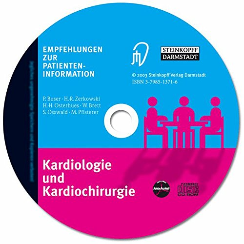 Kardiologie und Kardiochirurgie. CD-ROM für Windows 95/98/ME/NT/2000/XP/MacOS8.6/Linux5.1: Empfehlungen zur Patienten-Information