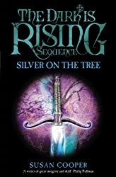 Silver On The Tree (The Dark Is Rising) by Susan Cooper (2010-09-30)