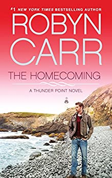 The Homecoming (thunder Point, Book 6) (thunder Point Series) por Robyn Carr Gratis