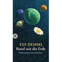 Rund wie die Erde: Kulinarische Geschichten (insel taschenbuch)