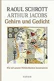 Gehirn und Gedicht: Wie wir unsere Wirklichkeiten konstruieren - Raoul Schrott