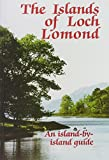 The Islands of Loch Lomond: An Island by Island Guide (Northern Books)