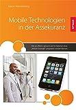 Mobile Technologien in der Assekuranz: Wie sie effektiv genutzt und im Rahmen einer