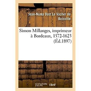 Simon Millanges, imprimeur à Bordeaux, 1572-1623