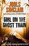 Girl on the Ghost Train: An Abby Craig Paranormal Mystery (Abby Craig Paranormal Myst...