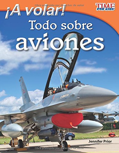 A Volar! Todo Sobre Aviones (Take Off! All about Airplanes) (Spanish Version) (Fluent) (Time for Kids Nonfiction Readers)