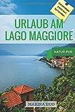 Urlaub am Lago Maggiore: Geheimtipps (nicht nur für Familien), Natur Pur