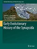Early Evolutionary History of the Synapsida (Vertebrate Paleobiology and Paleoanthropology)