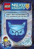 LEGO® NEXO KNIGHTS™ Der Ritterkodex - Das Handbuch für Helden: Lesebuch