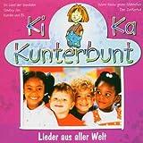 Ki Ka Kunterbunt-Lieder aus Aller W...