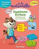 A la maternelle, graphisme-écriture Moyenne section 2016 - Premiers pas vers la lecture, 4-5 ans