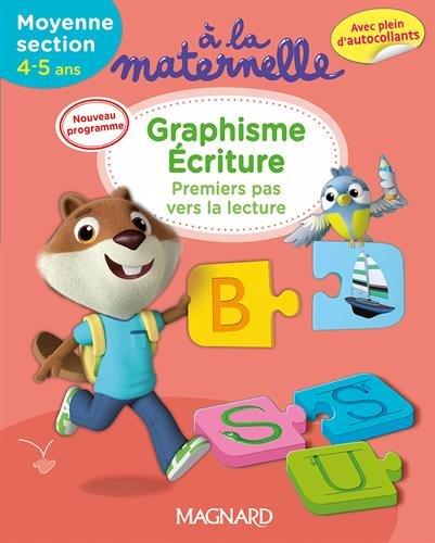 A la maternelle, graphisme-criture Moyenne section 2016 : Premiers pas vers la lecture, 4-5 ans