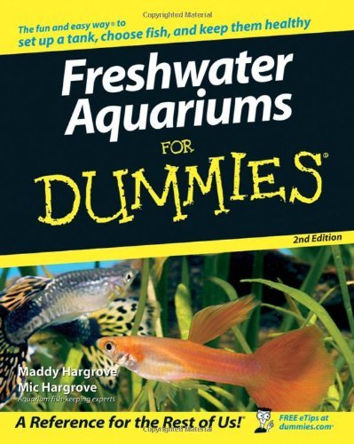 Freshwater Aquariums For Dummies by Maddy Hargrove (2006-09-25)