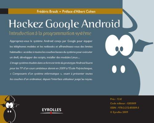 Hackez Google Android: Introduction à la programmation système (eBooks Informatique Eyrolles) par Eyrolles