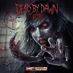 Dead by Dawn - Ex Inferis [Explicit]