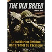 La 1st Marine Division dans l'enfer du Pacifique: The Old Breed by Charles Trang (2013-01-19)