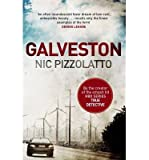 [(Galveston)] [ By (author) Nic Pizzolatto ] [March, 2014]