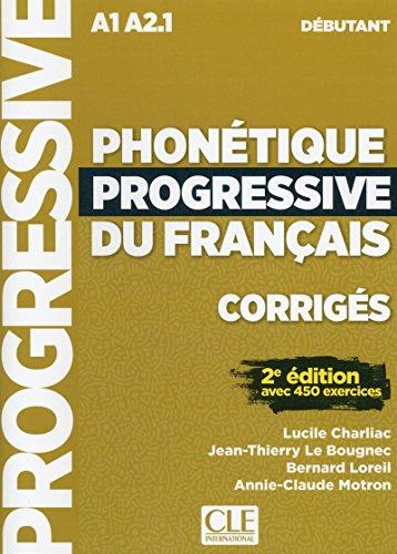Phonetique progressive 2e edition: Corriges debutant A1 por Lucile Charliac