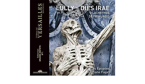 Bildergebnis für CD: JEAN BAPTISTE LULLY: DIES IRAE / O LACHRYMAE / DE PROFUNDIS – Les Épopées, Stéphane Fuget