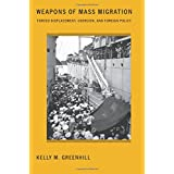 Weapons of Mass Migration (Cornell Studies in Security Affairs (Paperback))