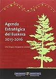 Euskararen Agenda Estrategikoa, 2013-2016: bizikidetzarako hizkuntza bizia/Agenda Estratégica del Euskera, 2013-2016: Una lengua viva para la convivencia